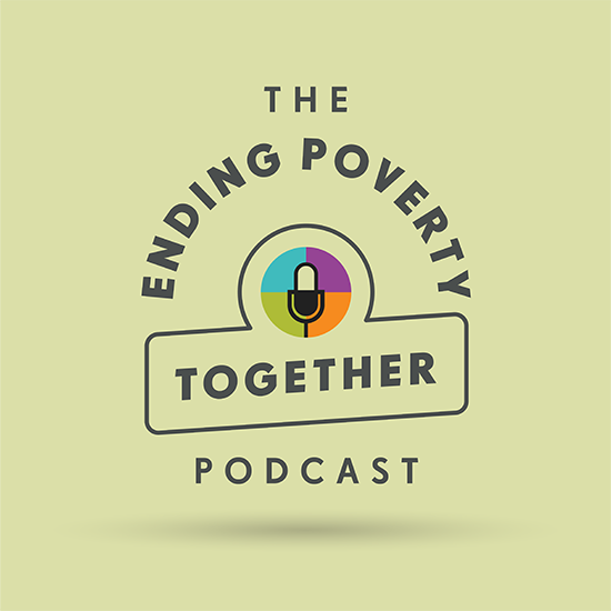 Ending Poverty Together Podcast